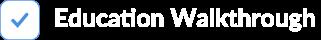 Education Walkthrough Logo